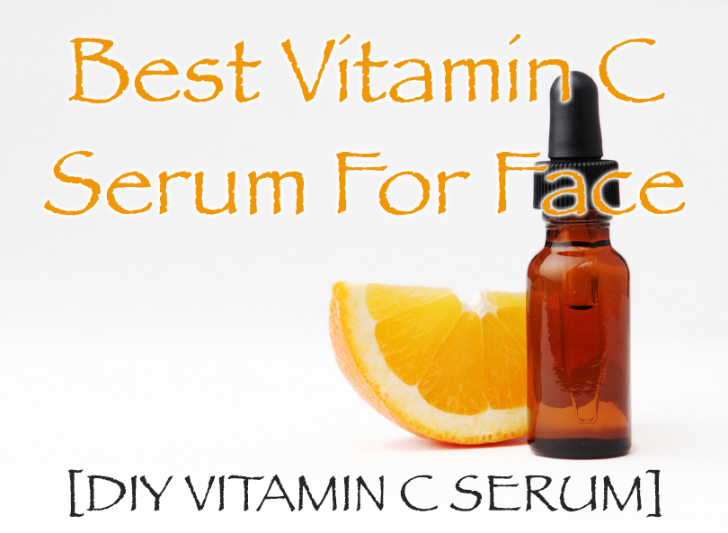 Best DIY Vitamin C Serum For Face